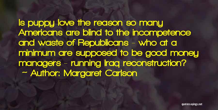 I Love My Puppy Quotes By Margaret Carlson