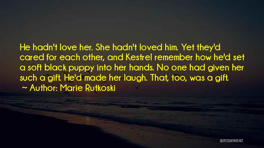 I Love My Puppy Quotes By Marie Rutkoski