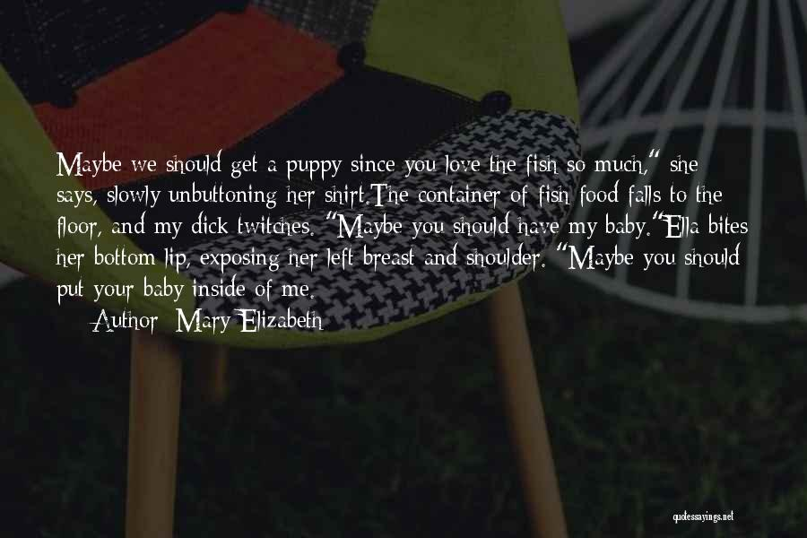 I Love My Puppy Quotes By Mary Elizabeth