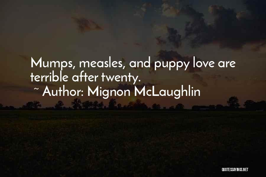 I Love My Puppy Quotes By Mignon McLaughlin