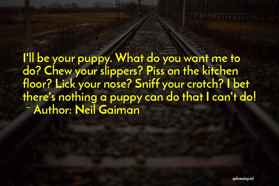 I Love My Puppy Quotes By Neil Gaiman