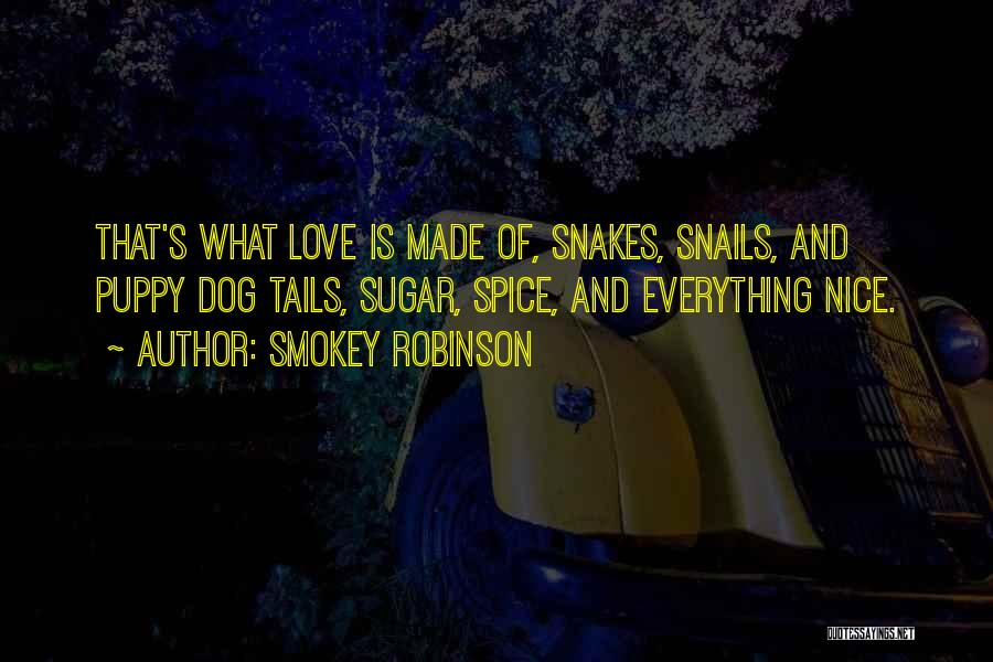 I Love My Puppy Quotes By Smokey Robinson