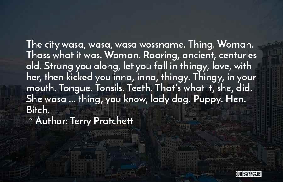 I Love My Puppy Quotes By Terry Pratchett
