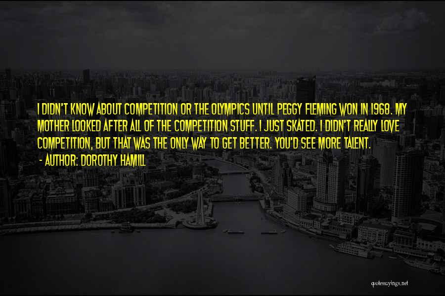 I Love Quotes By Dorothy Hamill
