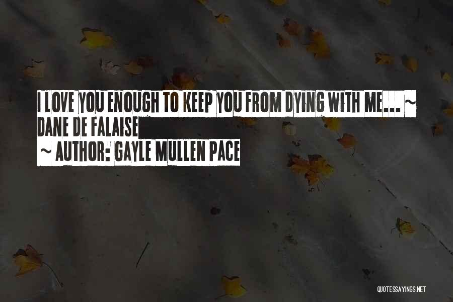 I Love Quotes By Gayle Mullen Pace