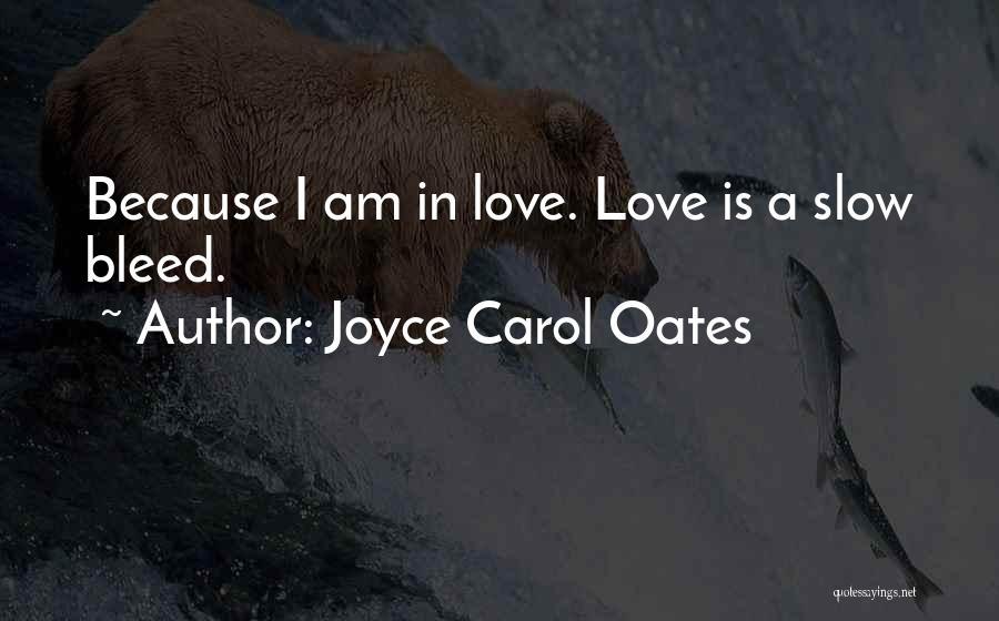 I Love Quotes By Joyce Carol Oates