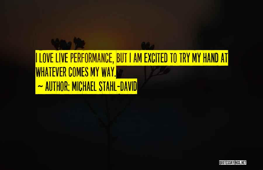 I Love Quotes By Michael Stahl-David