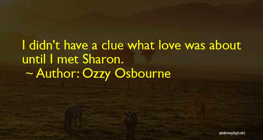 I Love Quotes By Ozzy Osbourne