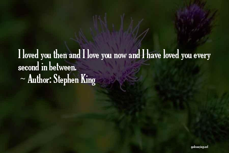 I Love Quotes By Stephen King