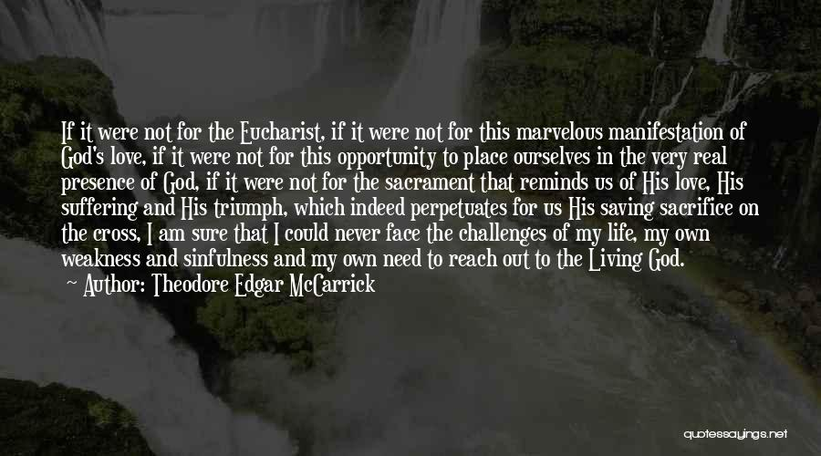 I Love Quotes By Theodore Edgar McCarrick