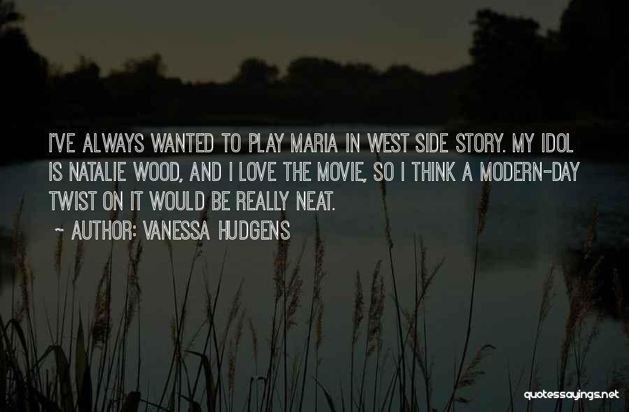 I Love Quotes By Vanessa Hudgens