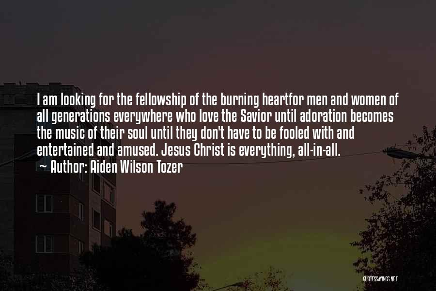 I Love Soul Music Quotes By Aiden Wilson Tozer