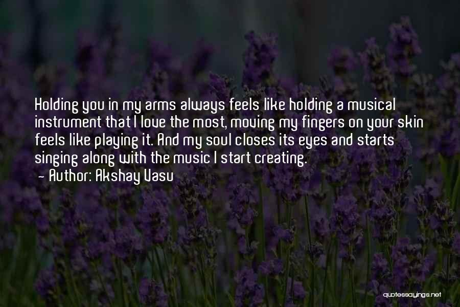 I Love Soul Music Quotes By Akshay Vasu