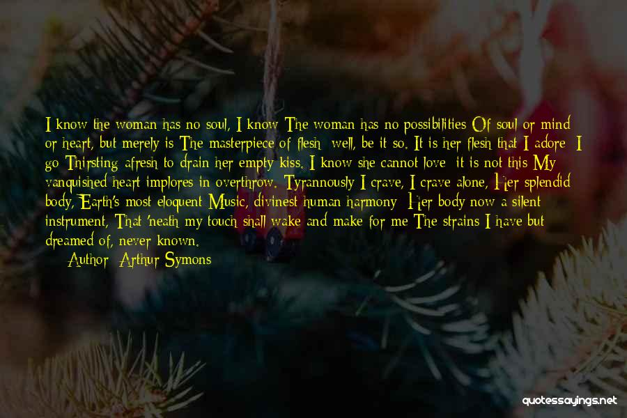 I Love Soul Music Quotes By Arthur Symons