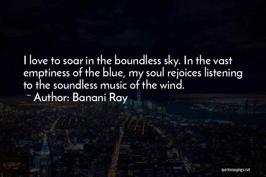 I Love Soul Music Quotes By Banani Ray