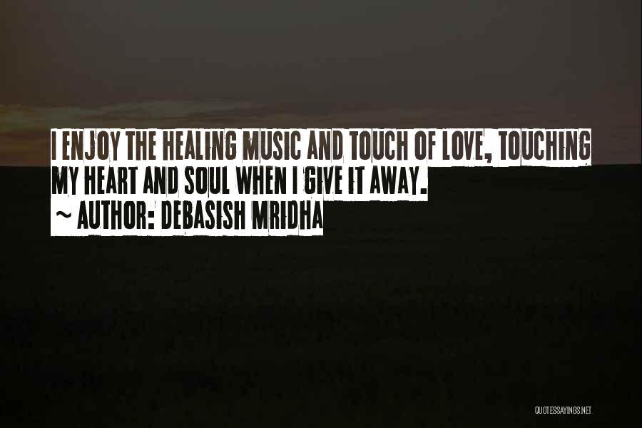I Love Soul Music Quotes By Debasish Mridha