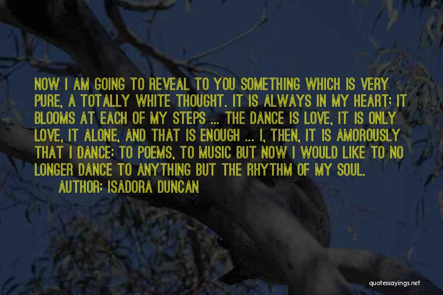 I Love Soul Music Quotes By Isadora Duncan