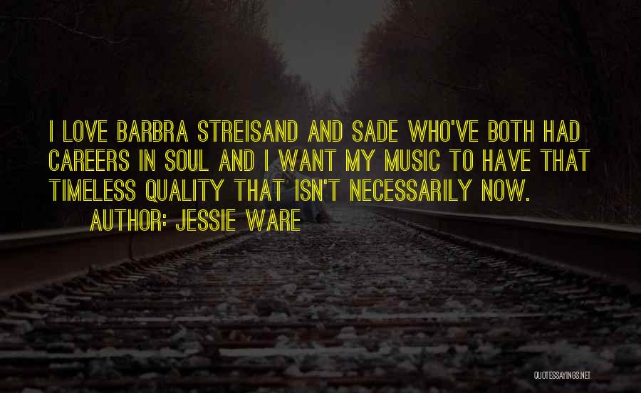 I Love Soul Music Quotes By Jessie Ware