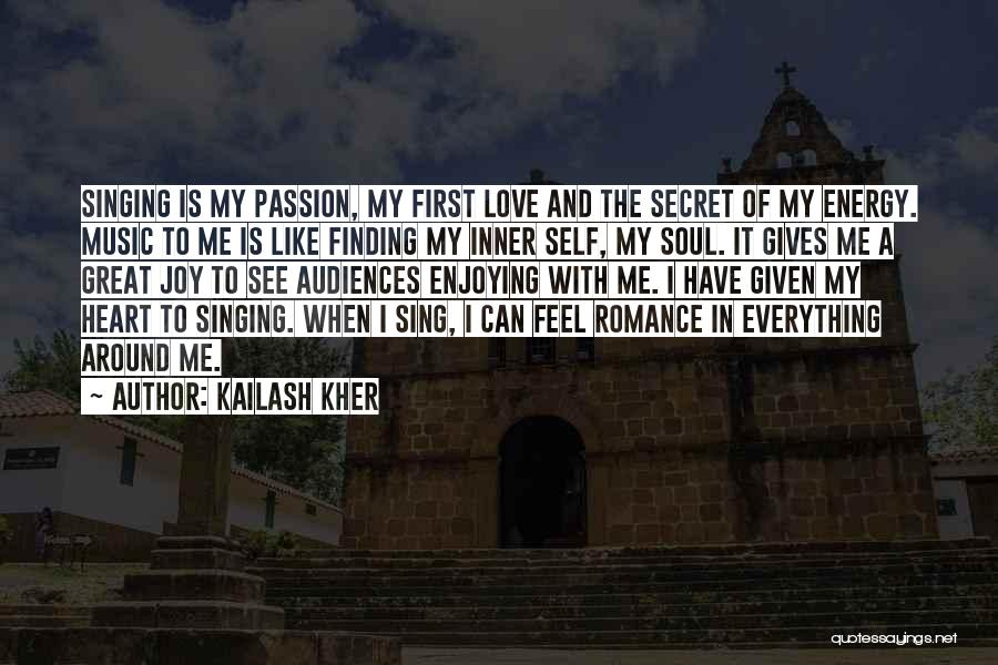 I Love Soul Music Quotes By Kailash Kher