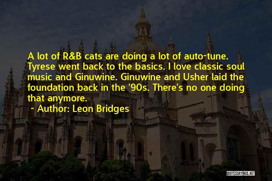 I Love Soul Music Quotes By Leon Bridges