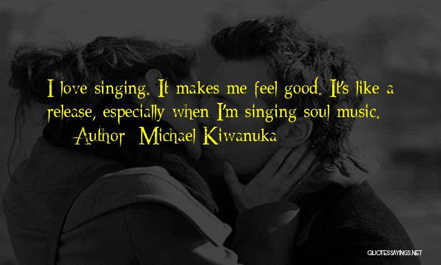 I Love Soul Music Quotes By Michael Kiwanuka