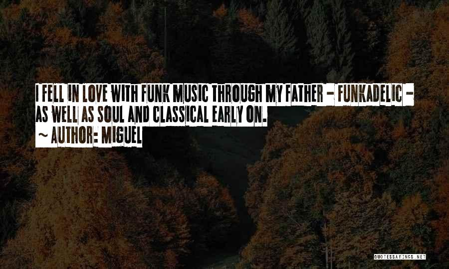 I Love Soul Music Quotes By Miguel