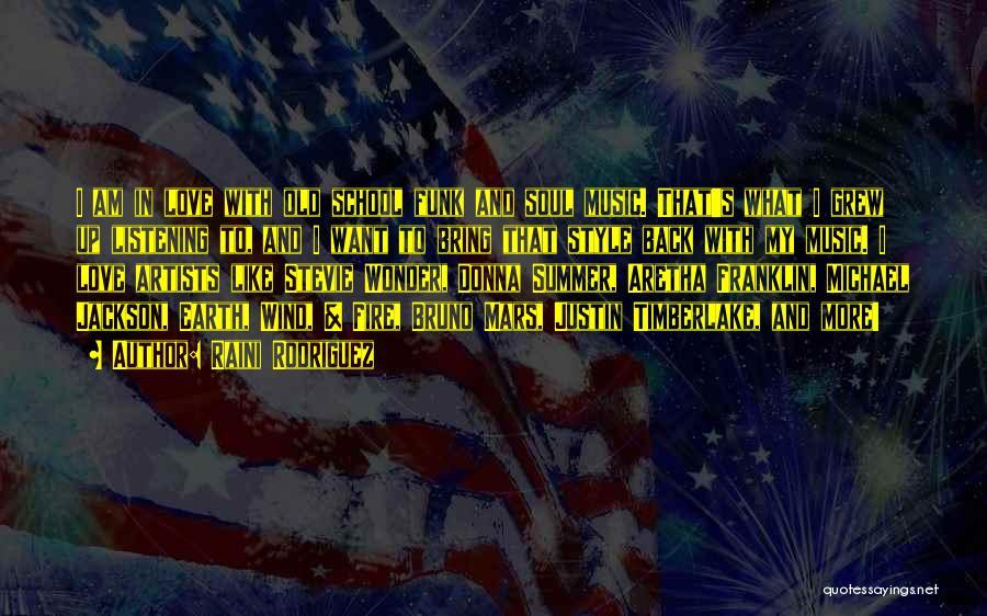 I Love Soul Music Quotes By Raini Rodriguez