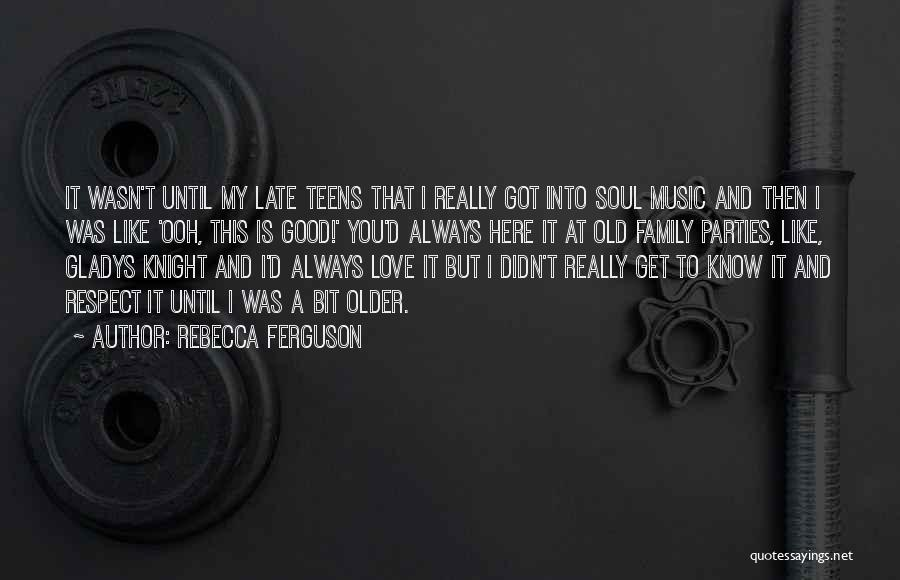 I Love Soul Music Quotes By Rebecca Ferguson