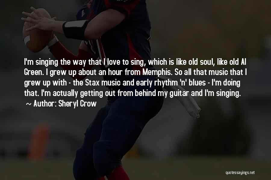 I Love Soul Music Quotes By Sheryl Crow