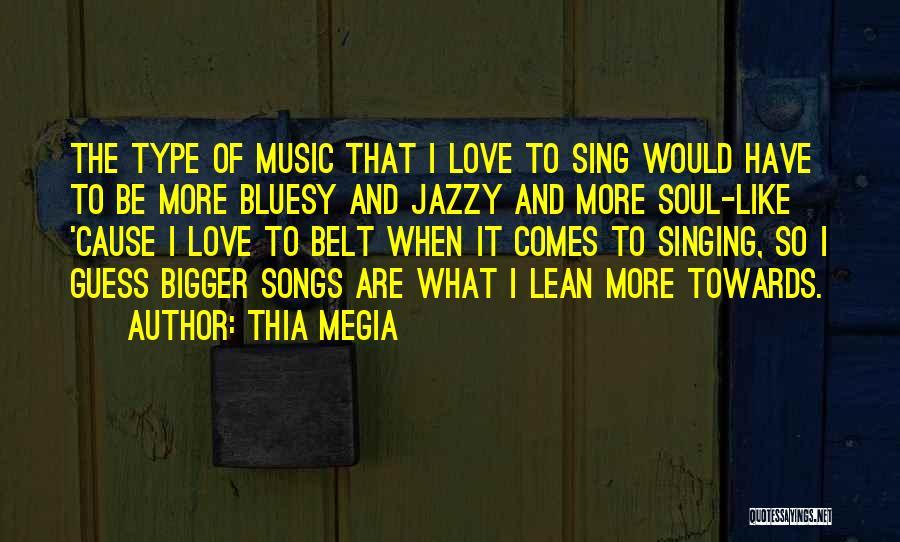 I Love Soul Music Quotes By Thia Megia