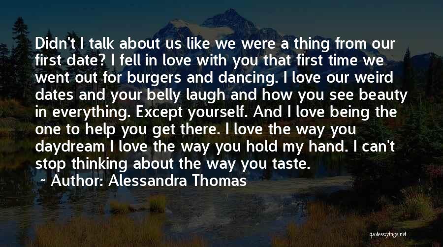 I Love The Way You Talk Quotes By Alessandra Thomas