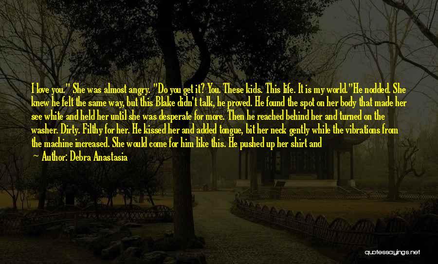 I Love The Way You Talk Quotes By Debra Anastasia