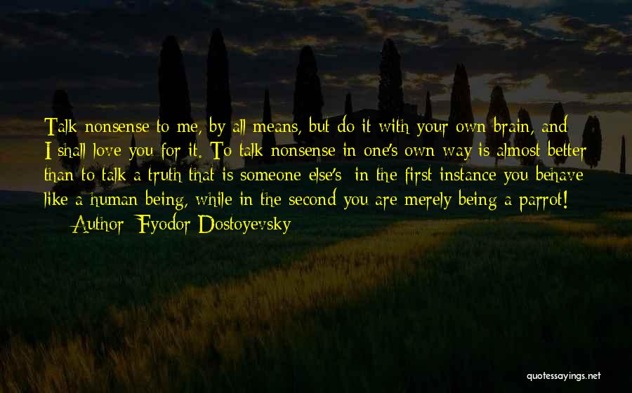 I Love The Way You Talk Quotes By Fyodor Dostoyevsky