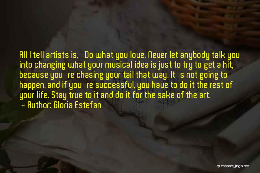 I Love The Way You Talk Quotes By Gloria Estefan