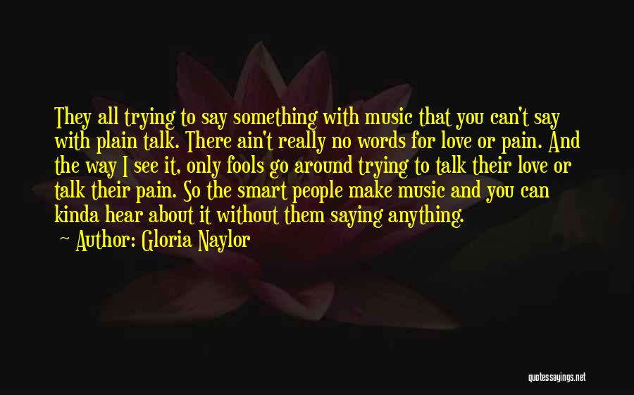 I Love The Way You Talk Quotes By Gloria Naylor