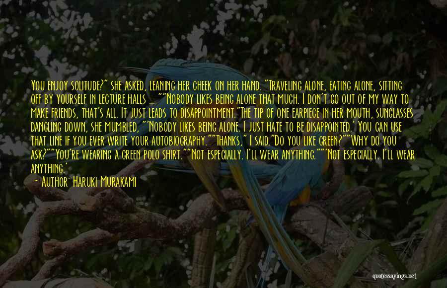 I Love The Way You Talk Quotes By Haruki Murakami