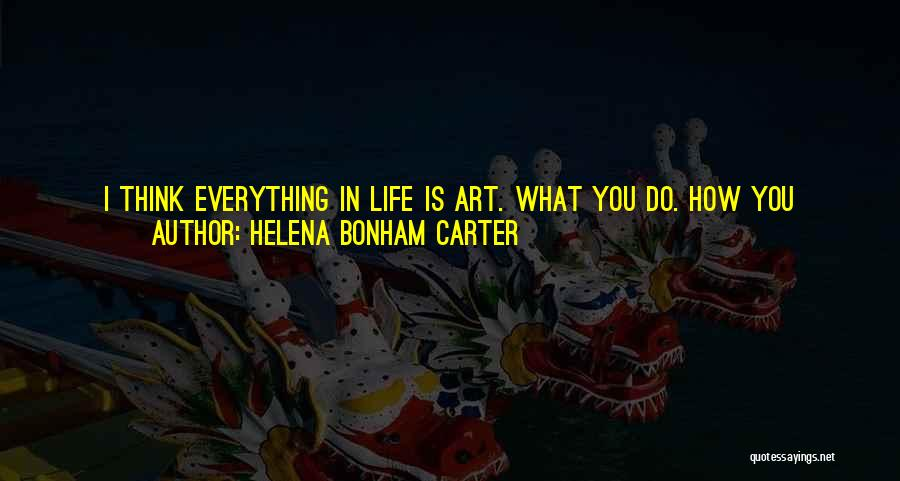 I Love The Way You Talk Quotes By Helena Bonham Carter