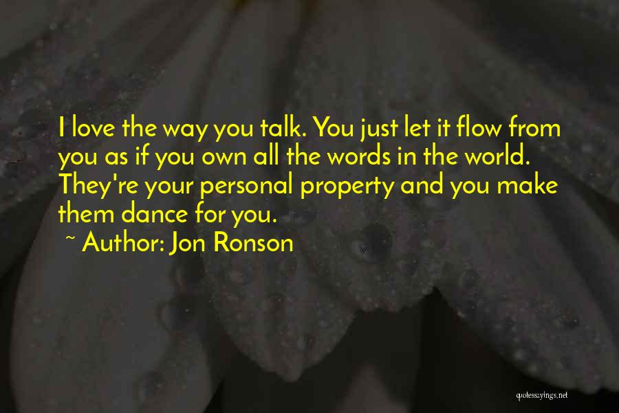 I Love The Way You Talk Quotes By Jon Ronson