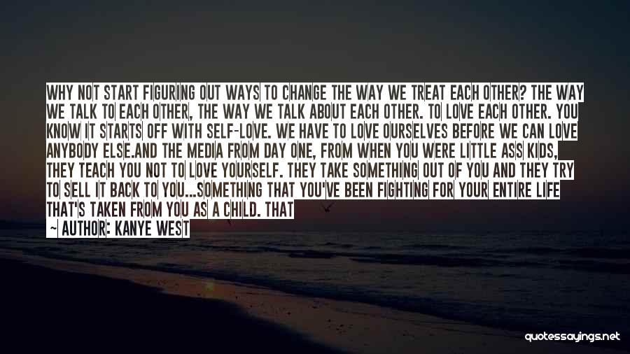 I Love The Way You Talk Quotes By Kanye West