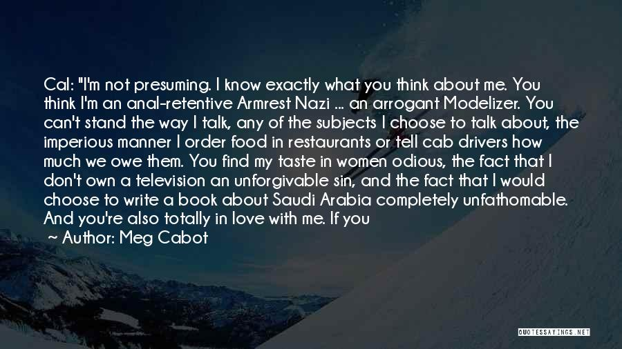 I Love The Way You Talk Quotes By Meg Cabot
