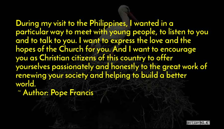 I Love The Way You Talk Quotes By Pope Francis