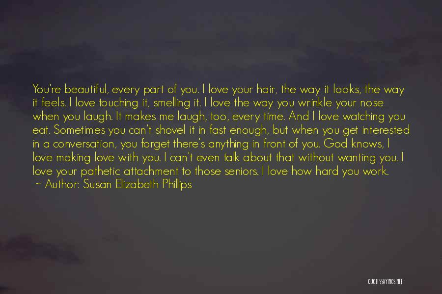 I Love The Way You Talk Quotes By Susan Elizabeth Phillips