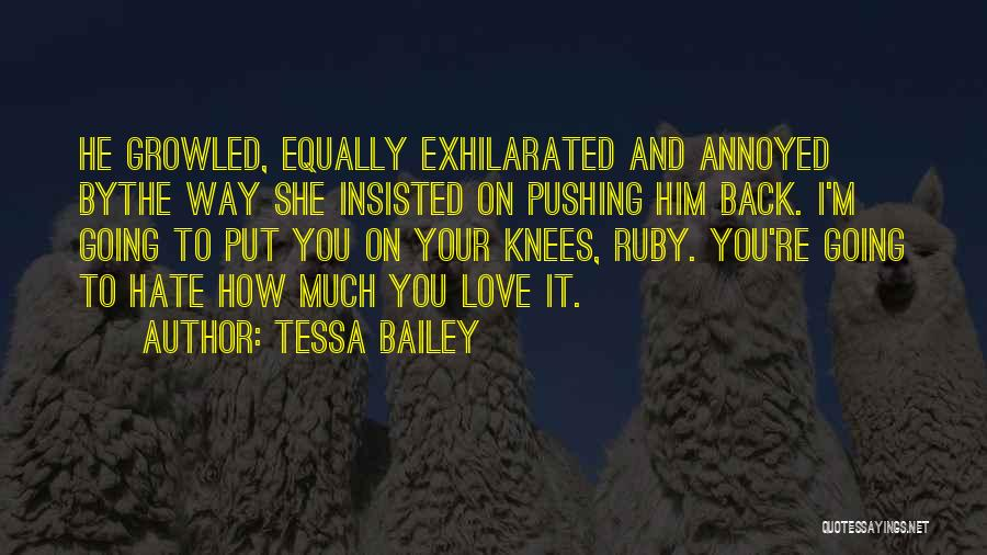 I Love The Way You Talk Quotes By Tessa Bailey