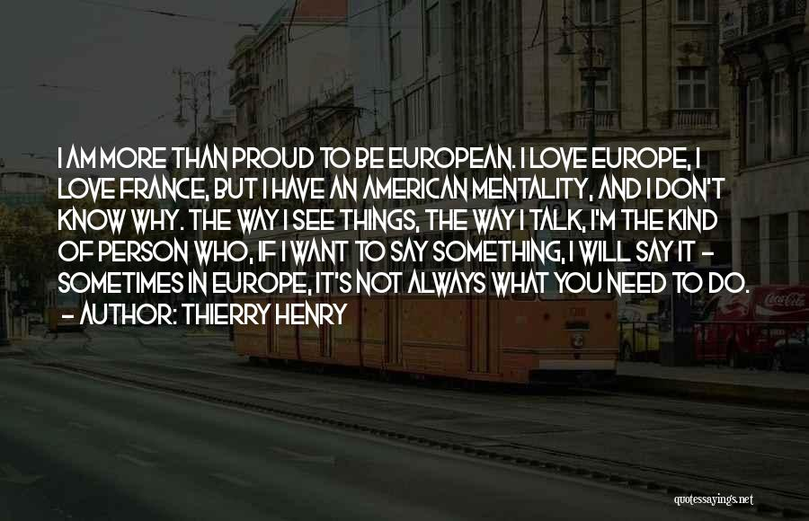 I Love The Way You Talk Quotes By Thierry Henry