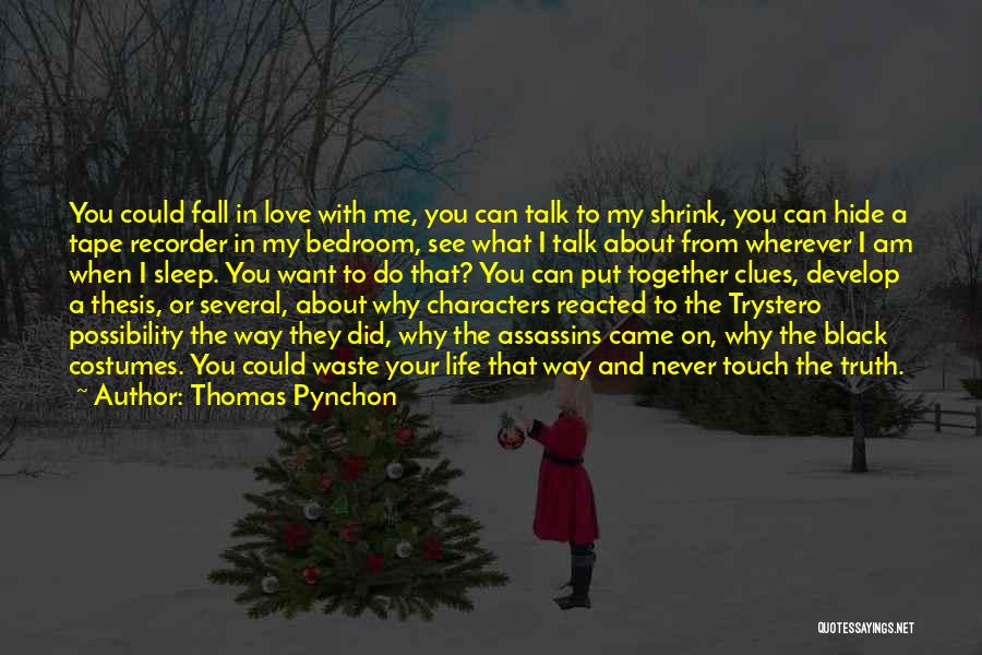 I Love The Way You Talk Quotes By Thomas Pynchon