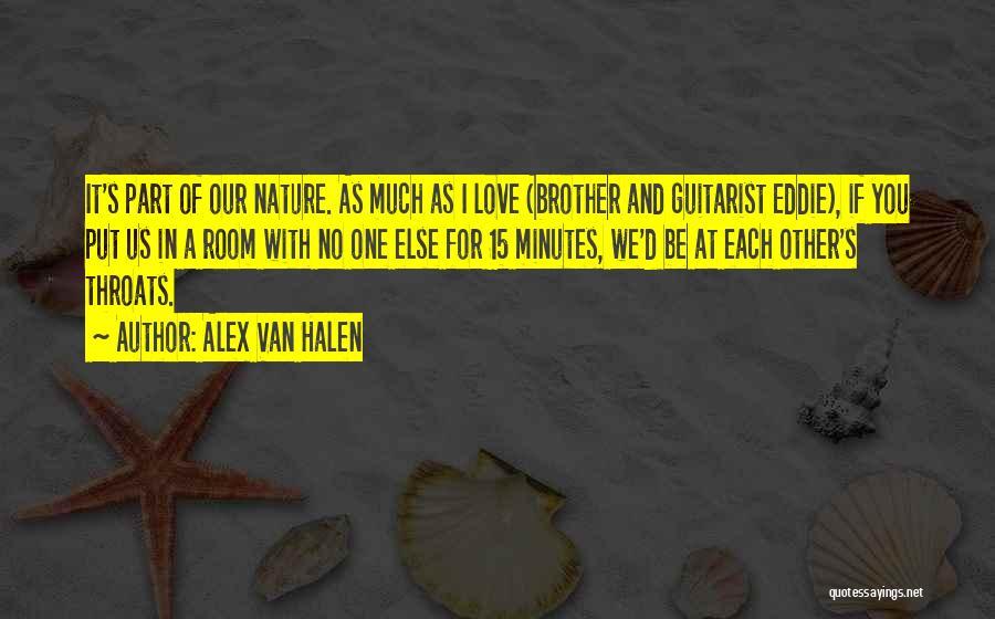 I Love U Brother Quotes By Alex Van Halen