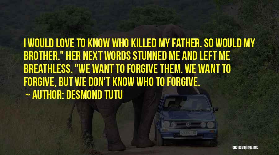 I Love U Brother Quotes By Desmond Tutu