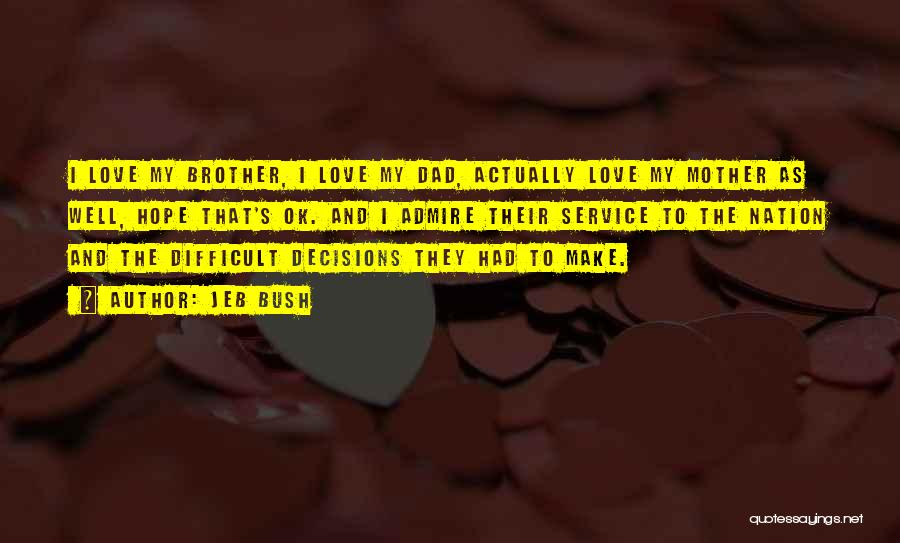 I Love U Brother Quotes By Jeb Bush