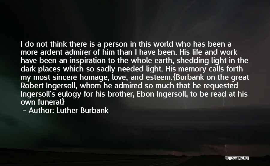 I Love U Brother Quotes By Luther Burbank