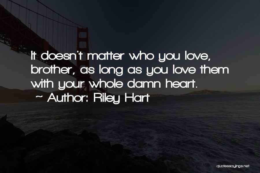 I Love U Brother Quotes By Riley Hart